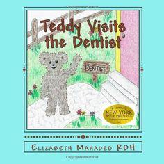 Teddy Visits the Dentist by Elizabeth Mahadeo RDH,http://www.amazon.com/dp/0956943802/ref=cm_sw_r_pi_dp_FzMFsb1FGTP19YQJ