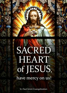 Sacred Heart of Jesus, have mercy on us!