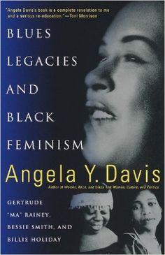 Blues Legacies and Black Feminism: Gertrude Ma Rainey, Bessie Smith, and Billie Holiday - Kindle edition by Angela Y. Davis. Politics & Social Sciences Kindle eBooks @ Amazon.com.