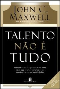 VERSÃO PARA IMPRESSÃO ID – PRA QUEM TEM IDENTIDADE ARENA JOVEM PARQUE MARINHA – RIO GRANDE/RS Tarefa do Discipulado 12, ABRIL 2015 Resenha do Livro: TALENTO NÃO É TUDO: John C Maxwell Autoria: Kelv…
