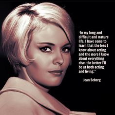 Movie Actor Quote - Jean Seberg to live by Acting Quotes, Acting Tips, Movie Quotes, Jean Seberg, Acting Exercises, Singing Tips, Singing Lessons, Theatre Quotes, Creativity Quotes