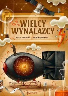 Okładka książki Wielcy wynalazcy Word Sentences, Little Girl Gifts, Maybach, Online Portfolio, Naive, Little Princess, Layout Design, National Geographic, Books To Read