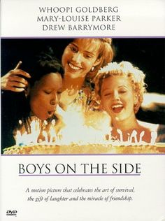 Boys on the Side - another one of my absolute favorites growing up!