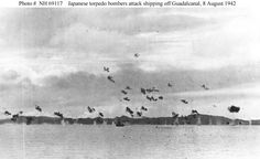 AUG 8 1942 Japanese counter-attack U.S. Marines on Guadalcanal A Japanese torpedo plane attack on U.S. transports between Guadalcanal and Tulagi, 8 August 1942. Several G4M1 bombers are visible, flying low through anti-aircraft shell bursts near the destroyer in the center.