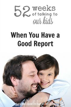 52 Week of Talking To Our Kids: When You Have a Good Report by Character Ink