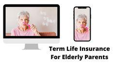Term Life Insurance For Elderly Parents Best Term Life Insurance, Parents, Dads, Parenting