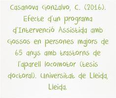 #TAA #Terapiaasistidaporanimales Casanova Gonzalvo, C. (2016). Efecte d'un programa d'Intervenció Assistida amb Gossos en persones majors de 65 anys amb trastorns de l'aparell locomotor (tesis doctoral). Universitat de Lleida, Lleida.