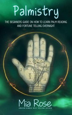 Free on the Kindle Today: Palmistry: Palm Reading For Beginners - The 72 Hour Crash Course On How To Read Your Palms And Start Fortune Telling Like A Pro (Palmistry, Numerology, Horoscope, Divination, Occult) eBook: Mia Rose: Kindle Store