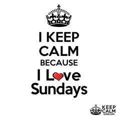 I Keep Calm because i love sundays!