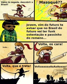 o.o,.... Volta que é tretaaaaaaaa Top Memes, Dankest Memes, Some Good Quotes, Best Memes Ever, Little Memes, Funny Cute, Hilarious, Funny Posts, Comic Strips