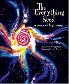 The Everything Seed: A Story of Beginnings, by Carole Martignacco  (2006)