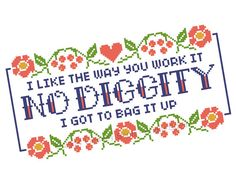 This listing is for an instant download of a .pdf cross stitch pattern featuring lyrics from Blackstreets No Diggity. Fabric: 14 count Aida