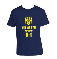 cc83ca4402 Yes We Can 08/03/17 F.C BARCELONA Greatest Comeback ever. Barcelona T  ShirtBarcelona ...