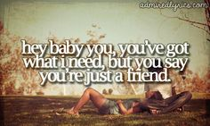 Say You're Just A Friend - Austin Mahone❤️......sigh this is not Austin mahones song!