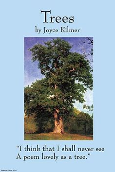 Alfred Joyce Kilmer (December 6, 1886 – July 30, 1918) was an American journalist, poet, literary critic, lecturer, and editor. Though a prolific poet whose works celebrated the common beauty of the n