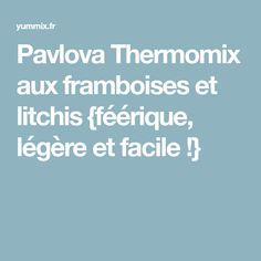 Pavlova Thermomix aux framboises et litchis {féérique, légère et facile !}