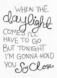 Maroon 5 - daylight lyrics. I really love this song. But ya know I like a few others just as much. Wait....that's all of them<3