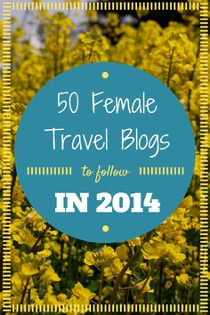 The Best Female Travel Blogs for 2014