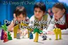 Day 16: Have a Sunday Advent Devotional: Joy  (25 Days of Christmas Memories)