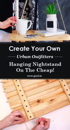 Create your very own chic and stylish hanging nightstand by Katherine Elizabeth  | Create Your Own Urban Outfitters Hanging Nightstand On The Cheap! | Watch the instructions here--> http://gwyl.io/create-urban-outfitters-hanging-nightstand-cheap/
