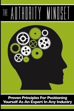 The Authority Mindset: Proven Principles For Establishing Yourself as an Expert in Any Industry von Brian Horn http://www.amazon.de/dp/150082545X/ref=cm_sw_r_pi_dp_zXq0vb1G71G4V