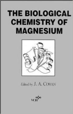 The Biological Chemistry of Magnesium: 9780471185833: Medicine & Health Science Books @ Amazon.com
