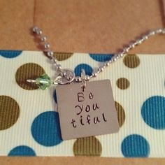 """Hand Stamped """"Be You tiful"""" Necklace"""