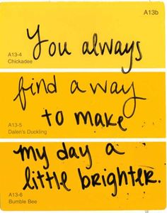 Quotes and cute notes on paint samples.