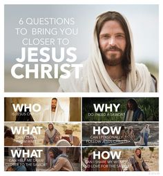 6 questions to bring you closer to Jesus Christ.: