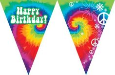 """Creative Converting Tie Dye Fun Flag Happy B'day Banner -- multicolor by Creative Converting. $5.47. Tie Dye Fun Flag Banner Alternating. Great Partyware. Tie Dye Plastic Flag Banners feature a vibrant colored retro design with flowers and peace symbols along with the phrase """"Happy Birthday."""" These festive flag banners are constructed from medium weight plastic and are a beautiful and cost effective way to"""