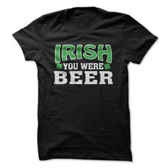 Irish you were beer - #shirt #vintage sweater. LOWEST PRICE => https://www.sunfrog.com/St-Patricks/Irish-you-were-beer.html?68278