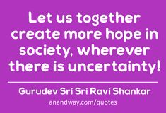 All quotes by Gurudev Sri Sri Ravi Shankar Love And Lust, All Quotes, Atheist, Compassion, Breakup, It Hurts, Stress, Wisdom, Let It Be