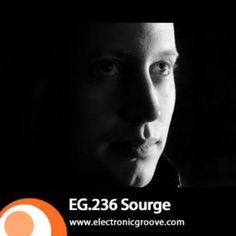 Electronic Groove Podcast. 236 by Sourge! #electronicgroove