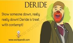 Awesome Deride: Oh! How You Must Hate The Feeling Of Being Laughed At Even When