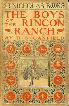 DD--Canfield--Boys of the Rincon Ranch--Century Co., 1902   by Sundance Collections
