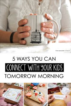 5 ways you can connect with your kids tomorrow morning - my kids would LOVE #4!