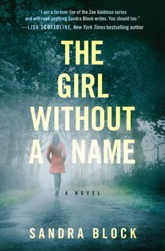 The Girl Without a Name is a powerful novel of memory and forgetting, of unexpected friendship and understanding...and of the secrets we protect no matter the consequences.