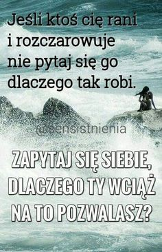 Jeśli ktoś Cię rani to olej go Good To Know, Feel Good, Fight For Your Dreams, Mind Power, Humor, Beautiful Words, Wise Words, Positive Quotes, Best Quotes