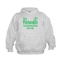 Phlebotomist Hoodie  #phlebotomist #i'm a phlebotomist #tshirt #sweatshirt #mug #bag #curtain #hoodie #profession #phonecase #clock #watch #cards #gifts #vneck #funny