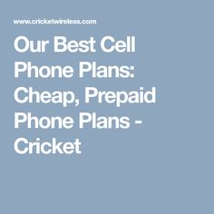 Our Best Cell Phone Plans: Cheap, Prepaid Phone Plans - Cricket #PrepaidPhones