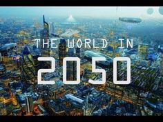 (19) The World In 2050 [The Real Future Of Earth] – Full BBC Documentary 2017 - YouTube