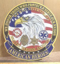 Large American Heroes – Bravery – Heroism – Sacrifice - Aluminum Sign