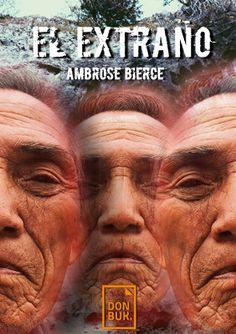 El extraño. Autor: Ambrose Bierce. Popular, Movies, Movie Posters, Classic Books, Author, Films, Film Poster, Popular Pins, Cinema
