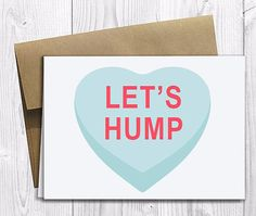 Tell them you wanted to get them candy: | 24 Shamelessly Sexual Valentine's Day Cards