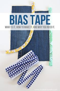 BIAS TAPE: what is it, how to make it, and why you NEED it! Plenty of detail and description....all about single fold and double fold Bias Tape. | via www.makeit-loveit.com
