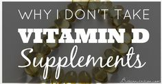 Duped by Vitamin D? What low levels can REALLY reveal… Why I don't take vitamin D supplements Vitamin A, Too Much Vitamin D, Vitamins For Skin, Daily Vitamins, Vitamins And Minerals, Vitamin D3 Supplements, Nutritional Supplements, Vitamin D3 Deficiency Symptoms