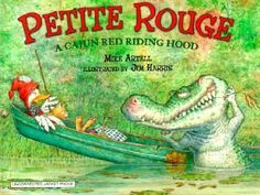 Petite Rouge--the Cajun Red Riding Hood.