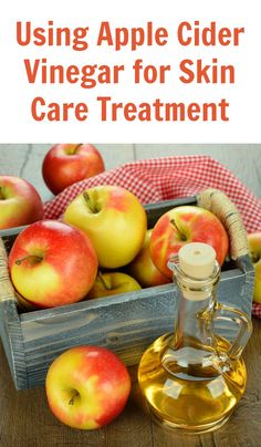 Using Apple Cider Vinegar for Skin Care Treatment