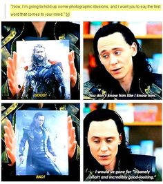 "I Would've Gone For ""Insanely Smart And Incredibly Good Looking"" - Loki, I Was Thinking The Same!!"