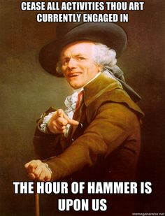 Joseph Ducreux - cease all activities thou art currently engaged in the hour of hammer is upon us